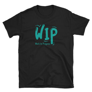 "Unisex T-Shirt ""WIP - Work in Progress""  - ART GOODS SHOP"