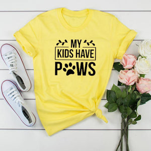 My Kids Have Paws T Shirt - The Audacious Boutique