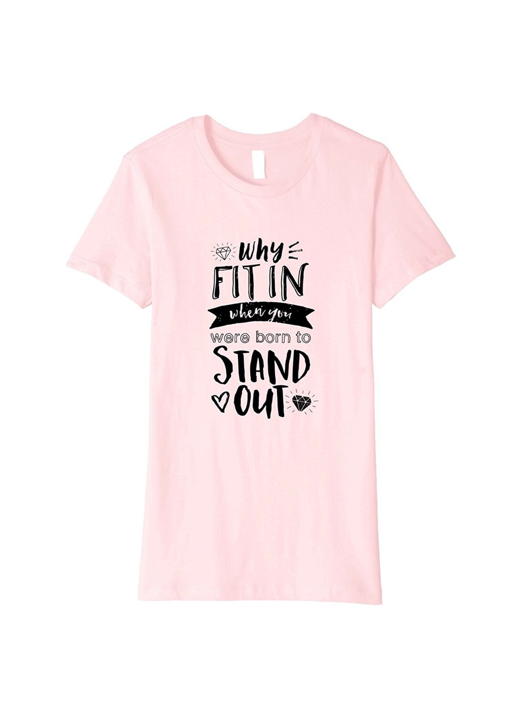 Why Fit In When You Were Born To Stand Out T-Shirt - The Audacious Boutique