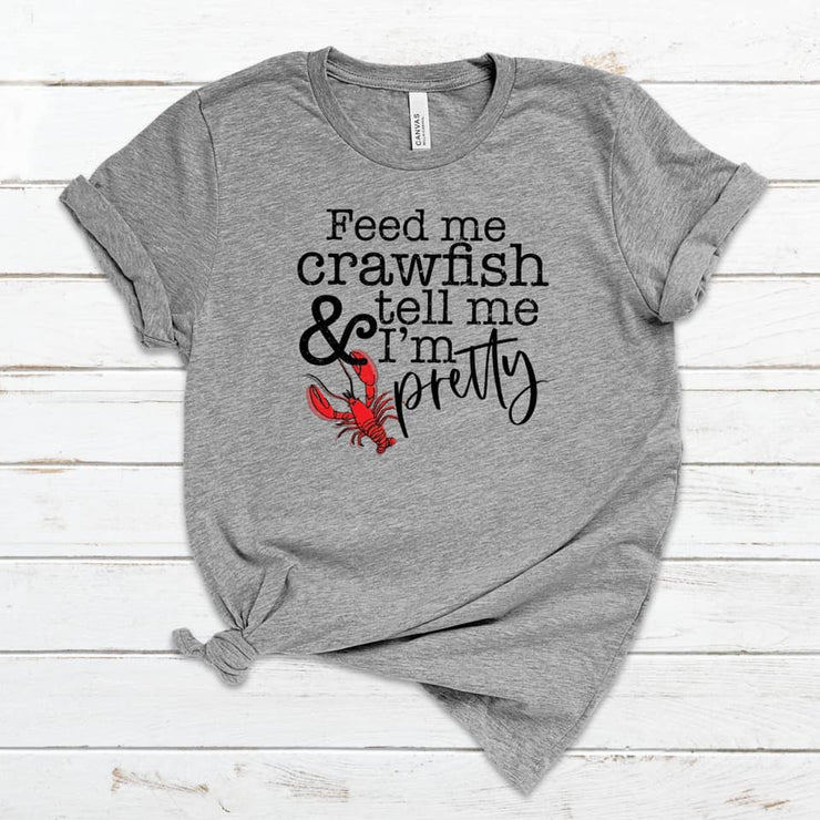 S - Feed Me Crawfish & Tell Me I'm Pretty - Heather Athletic