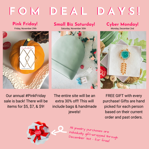 FOM DEAL DAYS: Pink Friday, Small Business Saturday, and Cyber Monday!