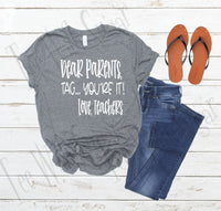 Dear Parents TShirt- Summer Shirt for Teachers