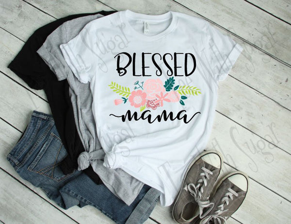 Blessed Mama T-Shirt Mother's Day Shirt