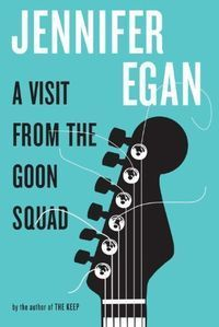 A Visit from the Goon Squad by Jennifer Egan book cover