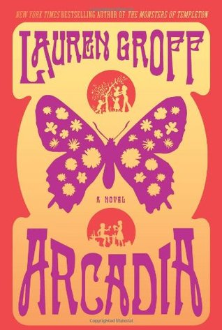 Arcadia by Lauren Groff book cover