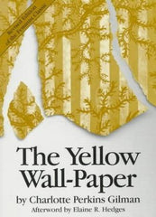 Book Cover: The Yellow Wall-Paper by Charlotte Perkins Gilman