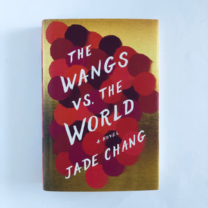 Hardcover book: The Wangs Vs. the World by Jade Chung