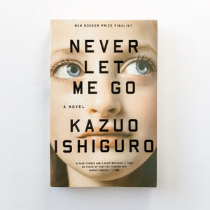 Paperback book: Never Let Me Go by Kazuo Ishiguro