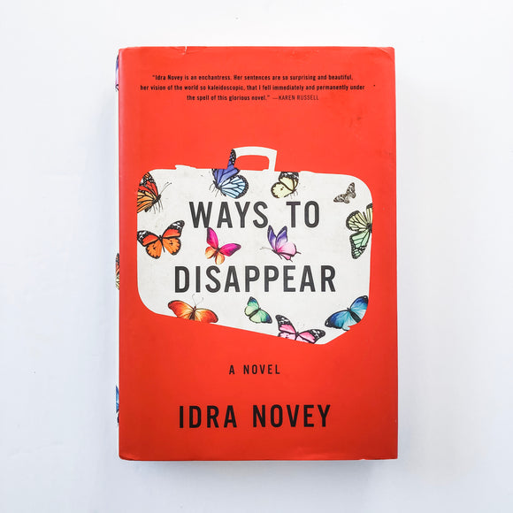 Hardcover book: Ways to Disappear by Idra Novey