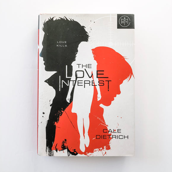 Hardcover book: The Love Interest by Cale Dietrich