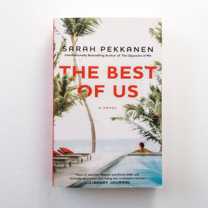 Paperback book: The Best of Us by Sarah Pekkanen