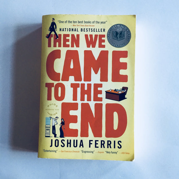 Paperback book: Then We Came to the End by Joshua Ferris