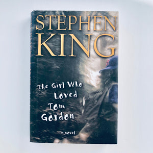 Hardcover book: The Girl Who Loved Tom Gordon by Stephen King