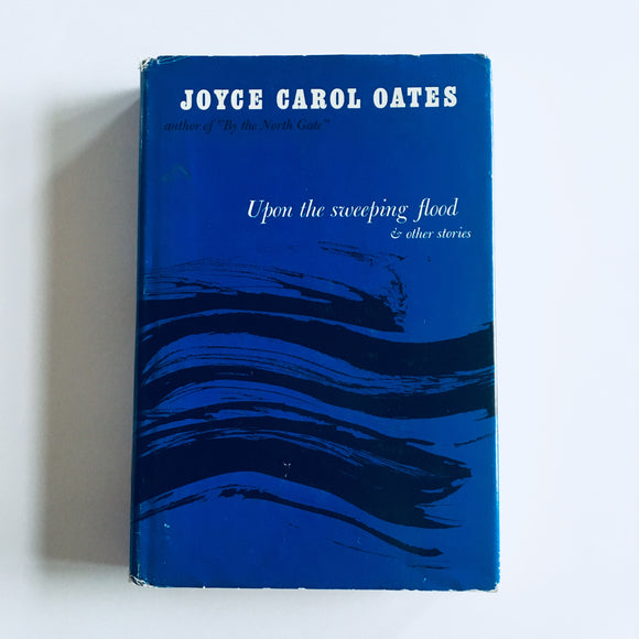 Hardcover book: Upon the Sweeping Flood & Other Stories by Joyce Carol Oates