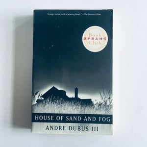 Paperback book: House of Sand and Fog by Andre Dubus III