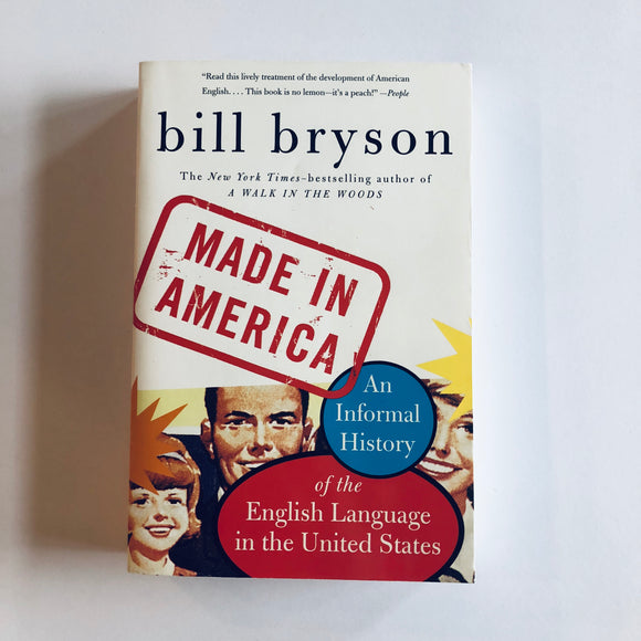 Paperback book: Made in America: An Informal History of the English Language in the United States by Bill Bryson