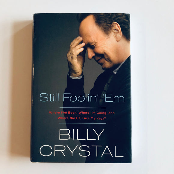 Hardcover book: Still Foolin' 'Em by Billy Crystal