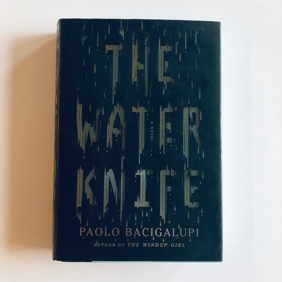 Hardcover book: The Water Knife by Paolo Bacigalupi