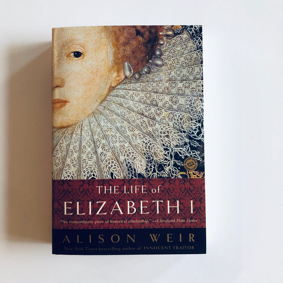Paperback book: The Life of Elizabeth I by Alison Weir