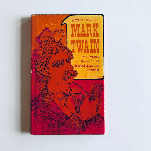 Hardcover book: A Treasury of Mark Twain: The Greatest Humor from the Greatest American Humorist