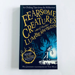 Hardcover book: Fearsome Creatures of the Lumberwoods by Hal Johnson
