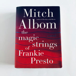 Hardcover book: The Magic Strings of Frankie Presto by Mitch Albom