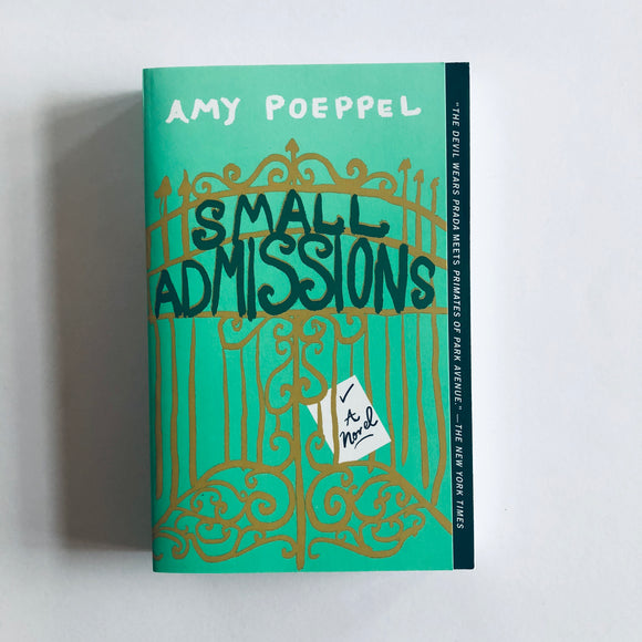 Paperback book: Small Admissions by Amy Poeppel
