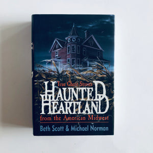 Hardcover book: Haunted Heartland: True Ghost Stories from the American Midwest