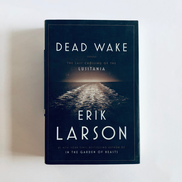 Hardcover book: Dead Wake by Erik Larson