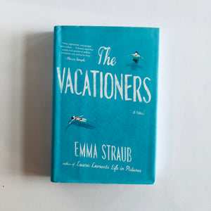 Hardcover book: The Vacationers by Emma Straub