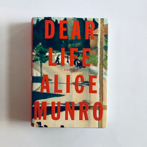 Hardcover book: Dear Life by Alice Munro