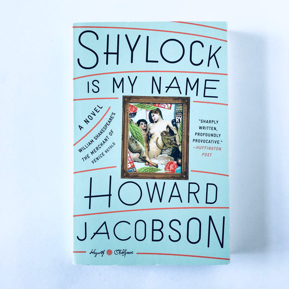 Paperback book: Shylock is My Name by Howard Jacobson