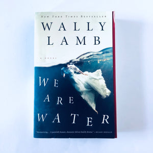 Paperback book: We Are Water by Wally Lamb