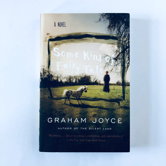 Paperback book: Some Kind of Fairy Tale by Graham Joyce