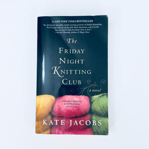 Paperback book: The Friday Night Knitting Club by Kate Jacobs