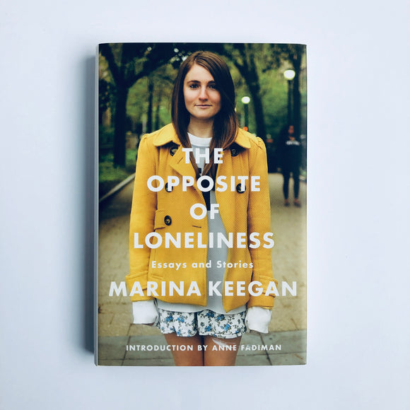 Hardcover book: The Opposite of Loneliness by Marina Keegan