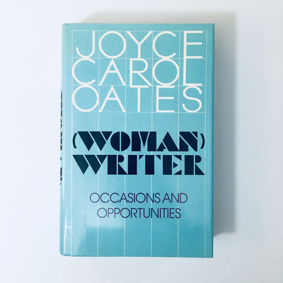 Hardcover book: (Woman) Writer by Joyce Carol Oates