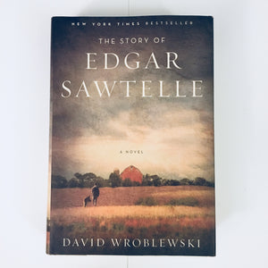 Hardcover book: The Story of Edgar Sawtelle by David Wroblewski