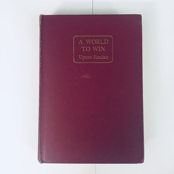 Vintage hardcover book: A World to Win by Upton Sinclair