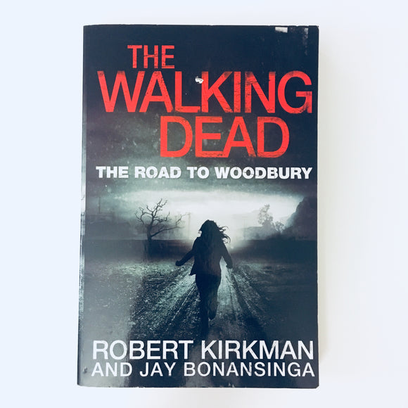 Paperback book: The Walking Dead: The Road to Woodbury by Robert Kirkman