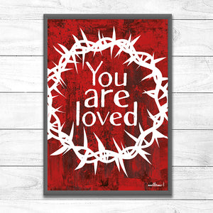 You Are Loved <p> Crown of Thorns