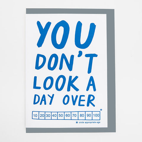 Don't Look A Day Over Birthday Card