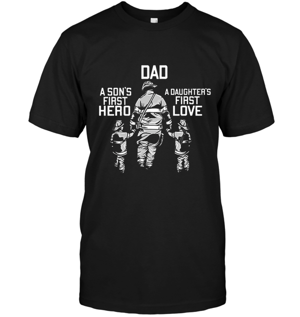 823e5c540 A Father is a son's first hero and a daughter's first love- Dad shirt