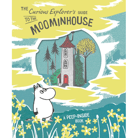 The Curious Explorer's Guide to the Moominhouse - .