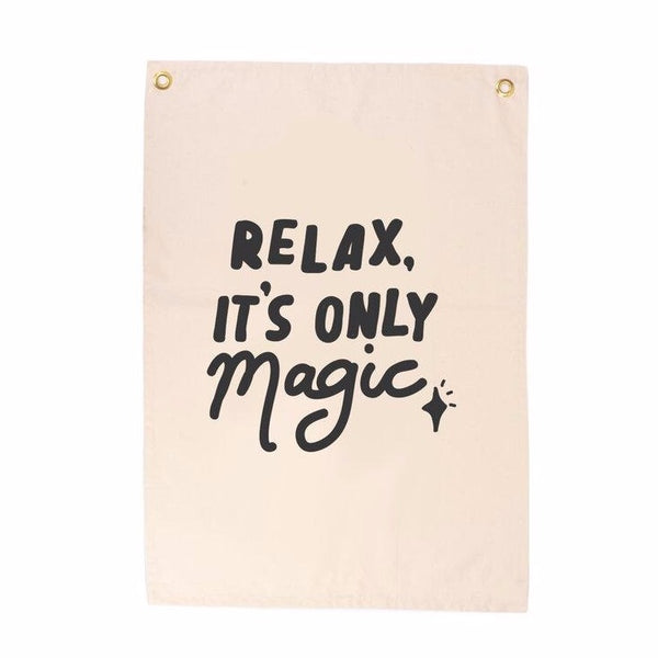 'Relax Its Only Magic' Wall Flag