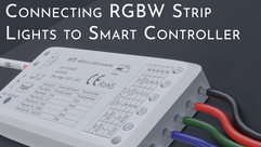 Connecting RGBW LED Strip Lights to Smart Controller