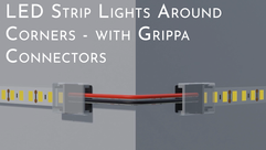 LED Strip Lights around corners with Grippa connectors