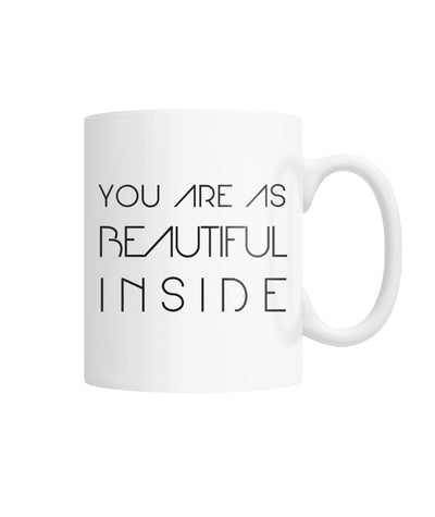 YOU'RE AS BEAUTIFUL INSIDE