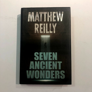 Seven Ancient Wonders (Jack West Jr #1) by Matthew Reilly (Hardcover)