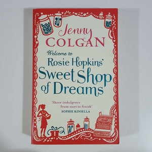 Welcome to Rosie Hopkin's Sweet Shop of Dreams by Jenny Colgan